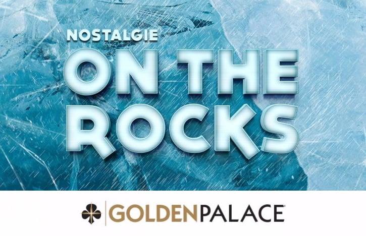 On The Rocks actie van Golden Palace en Nostalgie